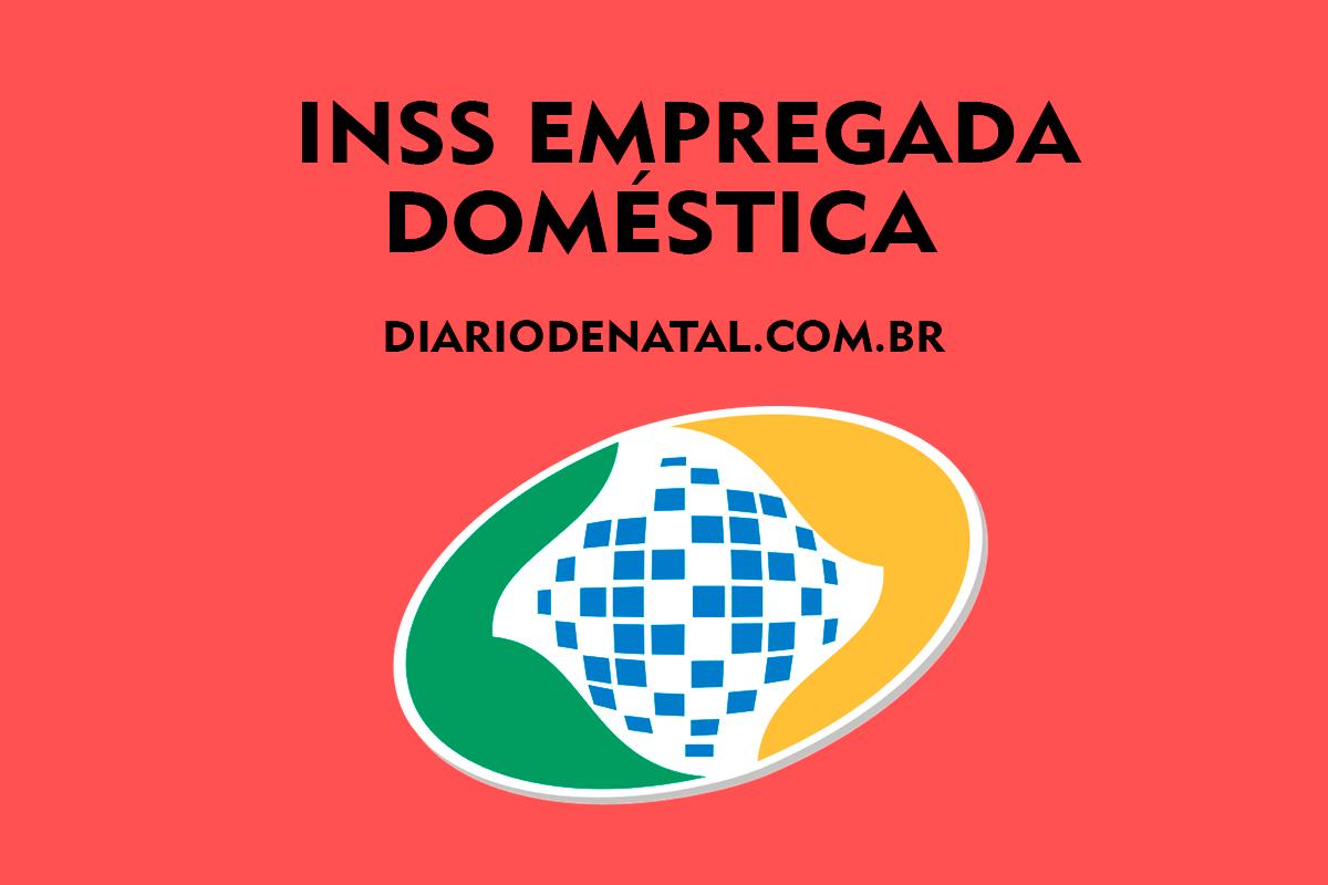 INSS Empregada Doméstica 2022: Como Funciona?