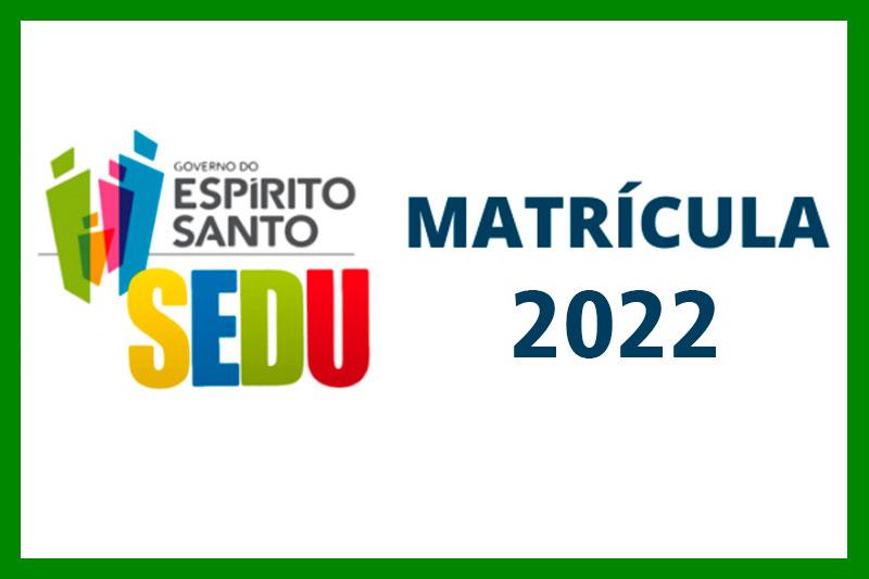 Matrícula SEDU ES 2022
