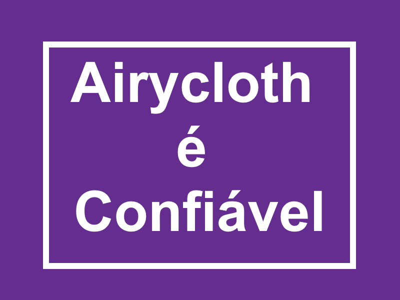 Airycloth é Confiável