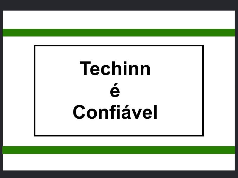 Techinn é confiável