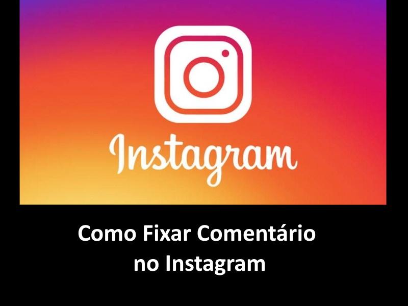 Como Fixar Comentário no Instagram