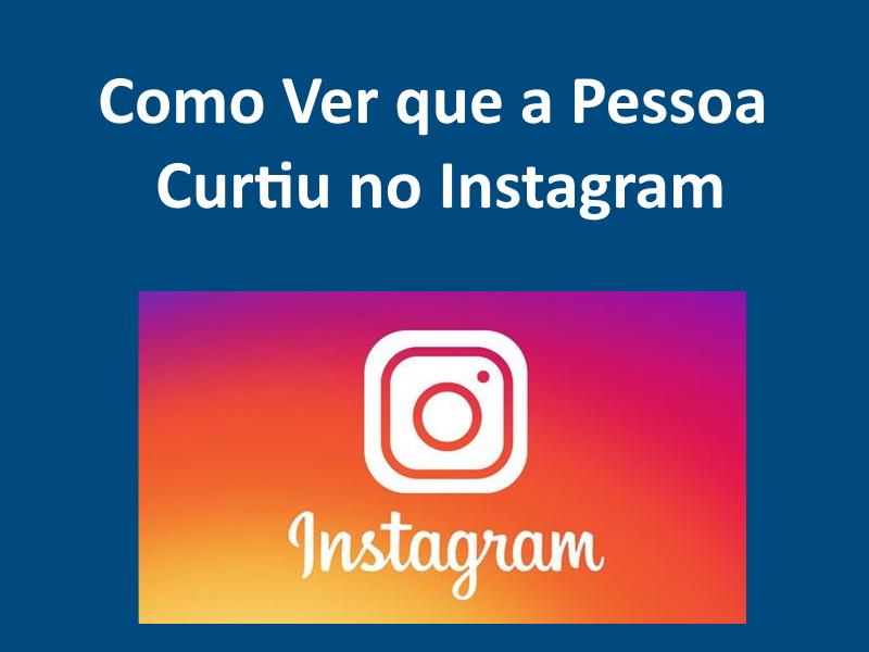 Como Ver que a Pessoa Curtiu no Instagram